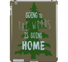 Going to the woods is going Home iPad Case/Skin