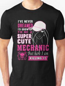 I AM A SUPER CUTE MECHANIC T-Shirt