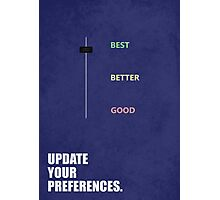 Update Your Preferences - Inspirational Quotes Photographic Print