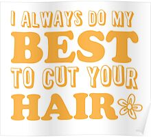I always do my best to CUT your hair Poster