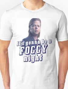 It's gonna be a Foggy Night T-Shirt