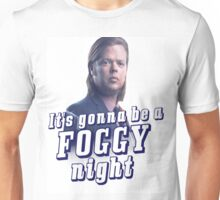 It's gonna be a Foggy Night Unisex T-Shirt