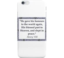 He Gave His Honours - Shakespeare iPhone Case/Skin