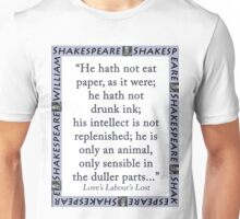He Hath Not Eat Paper - Shakespeare Unisex T-Shirt
