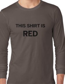 This Shirt Is Red Long Sleeve T-Shirt