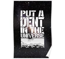 Put A D(J)ent In The Universe 2.0 Poster