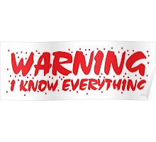 WARNING I know everything Poster