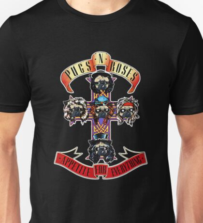 PUGS N' ROSES : APPETITE FOR EVERYTHING Unisex T-Shirt