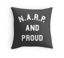 NARP and Proud Throw Pillow
