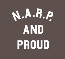 NARP and Proud Unisex T-Shirt