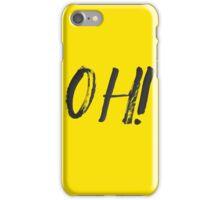 OH! iPhone Case/Skin