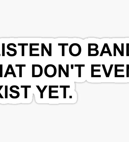 Bands Don't Exist Sticker