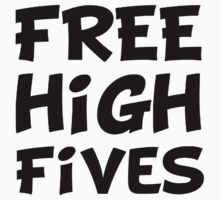 Free High Fives Kids Tee