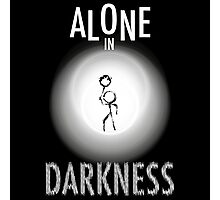 Alone in DARKNESS Photographic Print