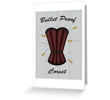 Bulletproof Corset Greeting Card