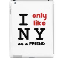 Like NY As Friend iPad Case/Skin