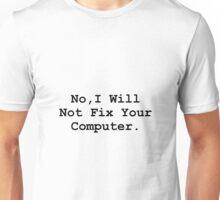 No Fix Computer Unisex T-Shirt