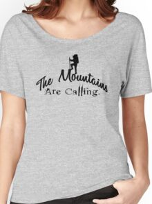 The Mountains are calling. Women's Relaxed Fit T-Shirt