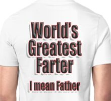 DAD, POP, World's Greatest Farter I mean Father Unisex T-Shirt
