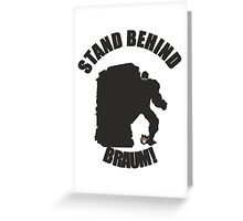 Stand Behind the Moustache! Greeting Card