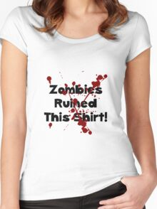 Zombies Ruined Shirt Women's Fitted Scoop T-Shirt