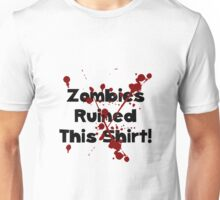 Zombies Ruined Shirt Unisex T-Shirt