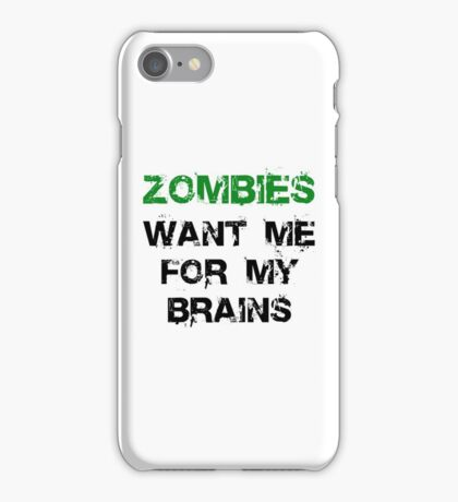 Zombies Want My Brains iPhone Case/Skin