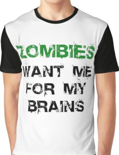 Zombies Want My Brains Graphic T-Shirt