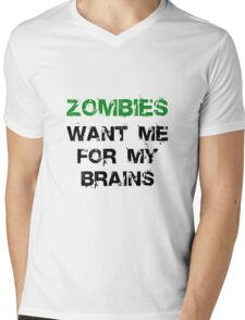Zombies Want My Brains Mens V-Neck T-Shirt