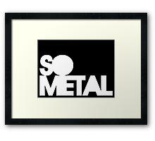 So Metal Framed Print