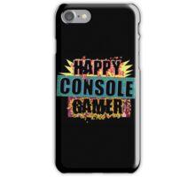 Happy Console Gamer iPhone Case/Skin