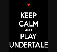 Keep calm and play undertale Unisex T-Shirt