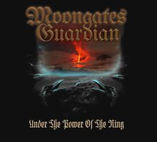 Moongates Guardian -Under The Power Of The Ring Unisex T-Shirt