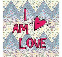 I Am Love Photographic Print