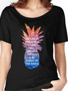 Be Like a Pineapple Women's Relaxed Fit T-Shirt