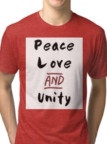 Love Peace and Unity Tri-blend T-Shirt