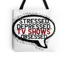 Tv shows obsessed Tote Bag