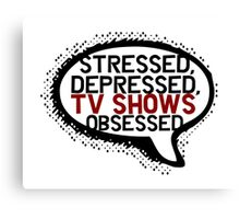 Tv shows obsessed Canvas Print