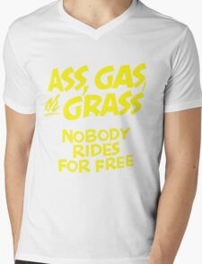 ass, gas or grass. nobody rides for free Mens V-Neck T-Shirt