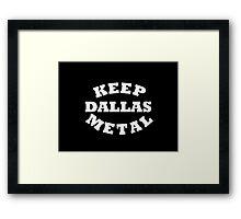 Keep Dallas Metal Framed Print