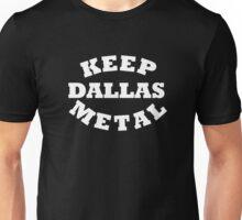 Keep Dallas Metal Unisex T-Shirt