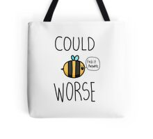 Could Bee worse Tote Bag