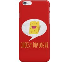 The Cheesy Dialogue iPhone Case/Skin