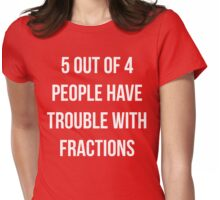 Funny Fractions Math T Shirt Womens Fitted T-Shirt