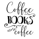 Coffee, Books, and More Coffee + BW by eacreative