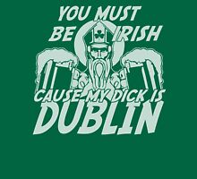 My Dick Is Dublin St Patrick's Day Unisex T-Shirt