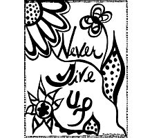 Rachel Doodle Art - Never Give Up Photographic Print