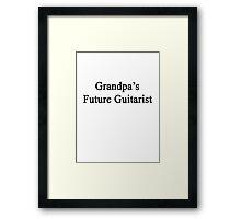 Grandpa's Future Guitarist  Framed Print