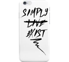 Simply (L̶I̶V̶E̶) Exist ▽ iPhone Case/Skin