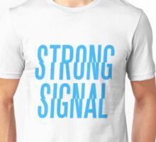 Strong Signal 2 Unisex T-Shirt
